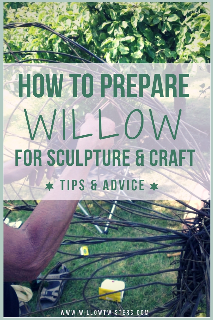 How To Prepare Willow For Sculpture Craft Tips Advice Willowtwisters